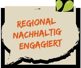 Regional, Nachhaltig, Engagiert